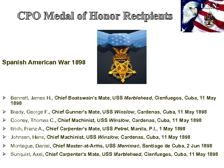 CPO Medal of Honor Recipients Spanish American War 1898 Ø Bennett, James H. ,