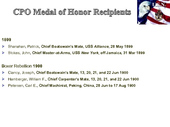 CPO Medal of Honor Recipients 1899 Ø Shanahan, Patrick, Chief Boatswain's Mate, USS Alliance,