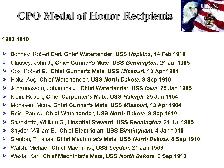 CPO Medal of Honor Recipients 1903 -1910 Ø Ø Ø Ø Bonney, Robert Earl,