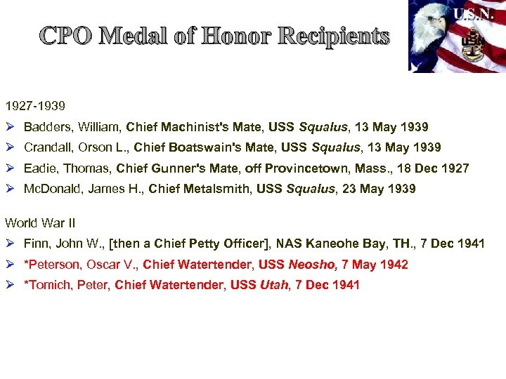 CPO Medal of Honor Recipients 1927 -1939 Ø Badders, William, Chief Machinist's Mate, USS