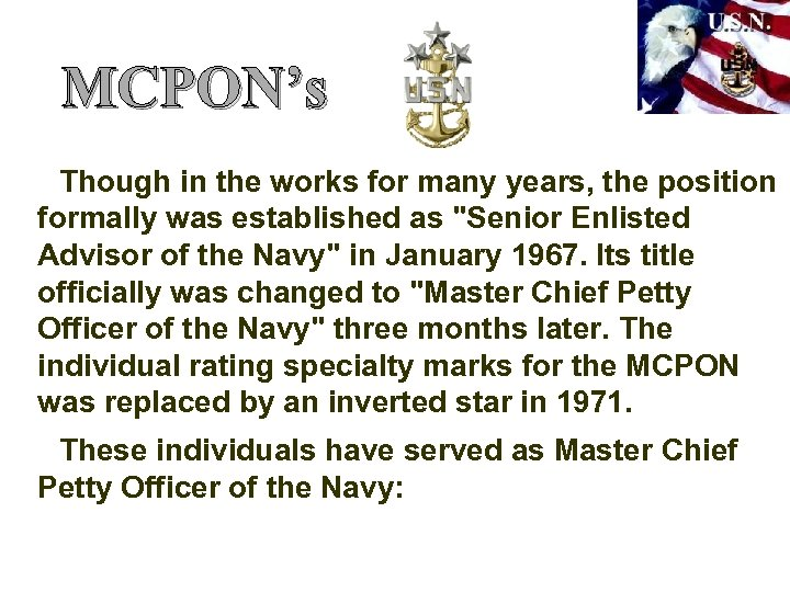 MCPON's Though in the works for many years, the position formally was established as