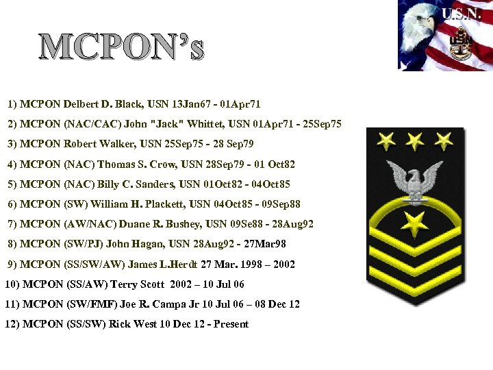 MCPON's 1) MCPON Delbert D. Black, USN 13 Jan 67 - 01 Apr 71