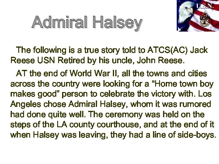 Admiral Halsey The following is a true story told to ATCS(AC) Jack Reese USN