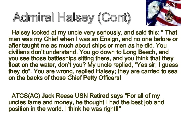 Admiral Halsey (Cont) Halsey looked at my uncle very seriously, and said this: