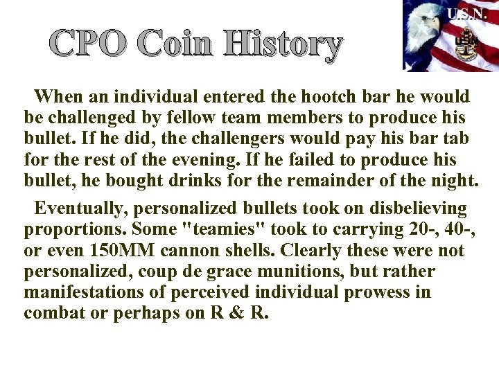 CPO Coin History When an individual entered the hootch bar he would be challenged