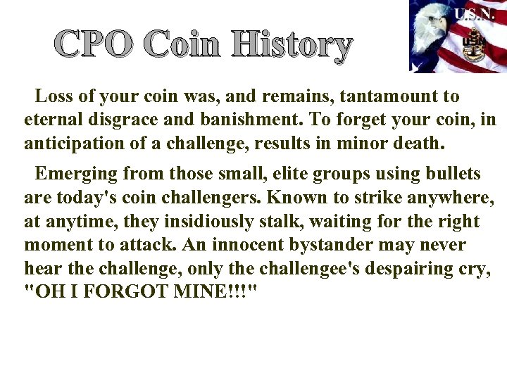 CPO Coin History Loss of your coin was, and remains, tantamount to eternal disgrace