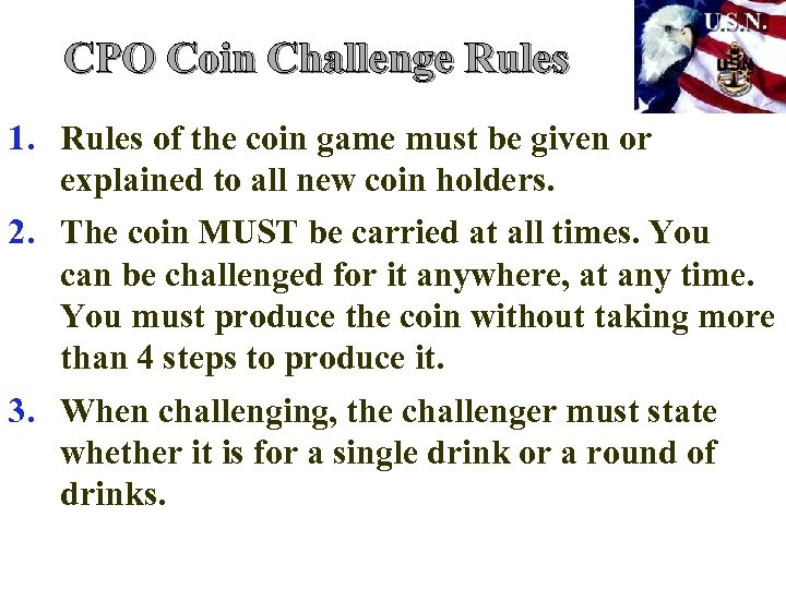 CPO Coin Challenge Rules 1. Rules of the coin game must be given or