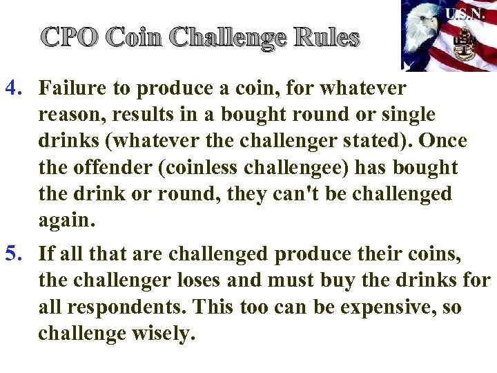 CPO Coin Challenge Rules 4. Failure to produce a coin, for whatever reason, results