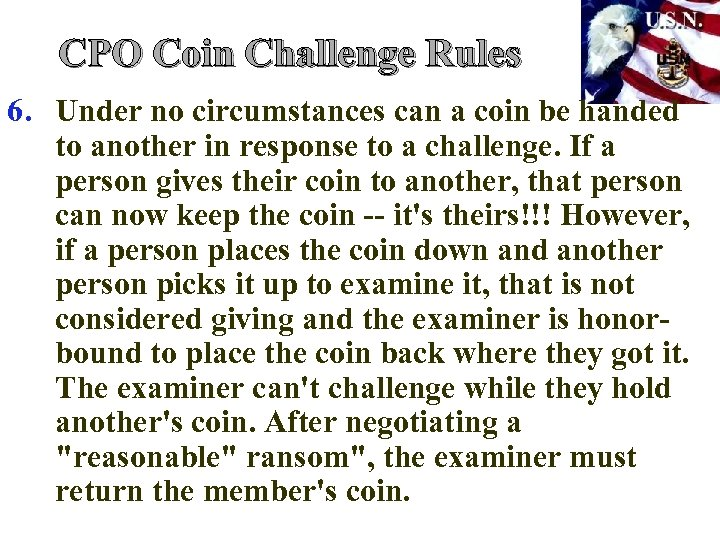 CPO Coin Challenge Rules 6. Under no circumstances can a coin be handed to