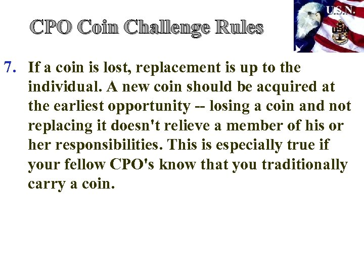 CPO Coin Challenge Rules 7. If a coin is lost, replacement is up to