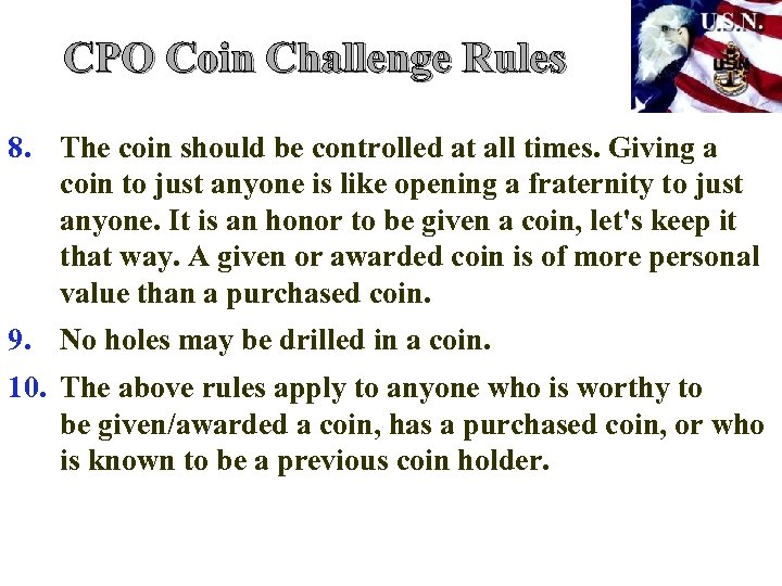 CPO Coin Challenge Rules 8. The coin should be controlled at all times. Giving