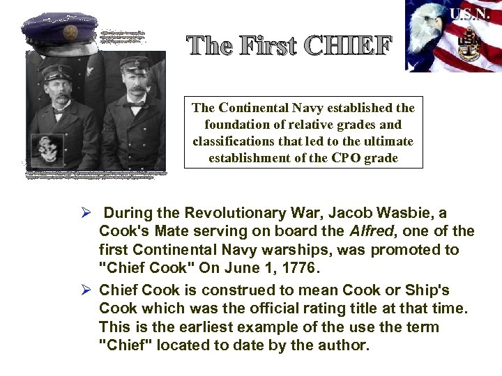 The First CHIEF The Continental Navy established the foundation of relative grades and classifications