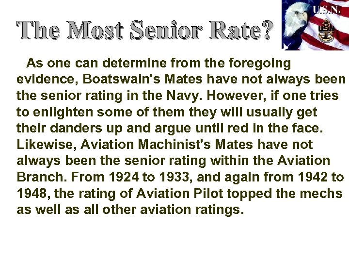 The Most Senior Rate? As one can determine from the foregoing evidence, Boatswain's Mates