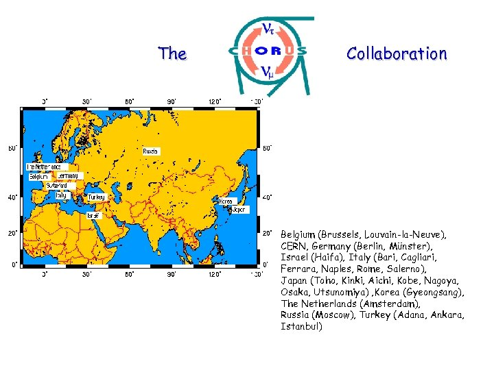 The Collaboration Belgium (Brussels, Louvain-la-Neuve), CERN, Germany (Berlin, Münster), Israel (Haifa), Italy (Bari, Cagliari,