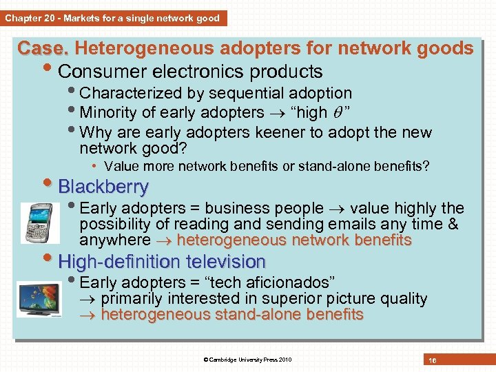 Chapter 20 - Markets for a single network good Case. Heterogeneous adopters for network