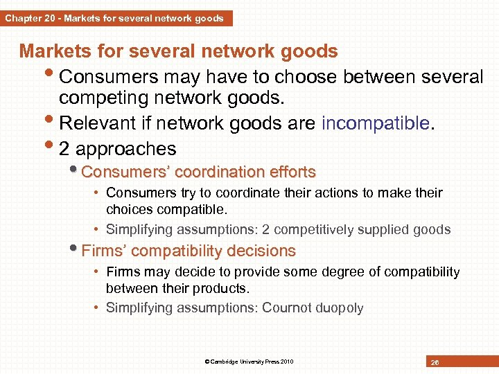 Chapter 20 - Markets for several network goods • Consumers may have to choose