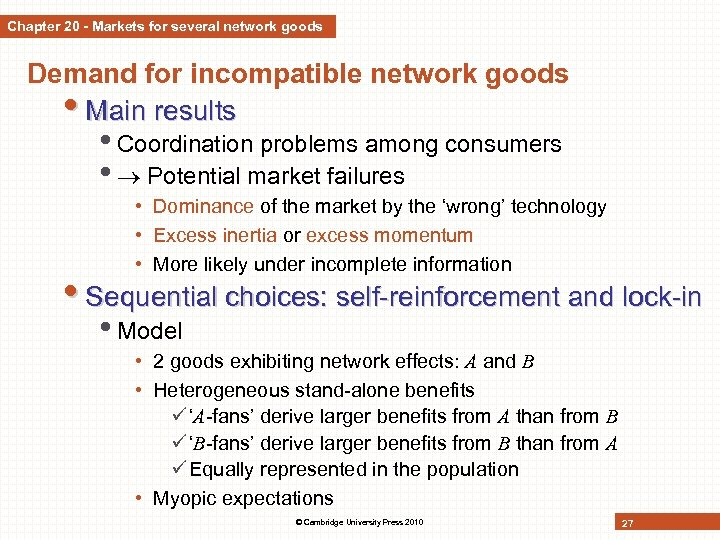 Chapter 20 - Markets for several network goods Demand for incompatible network goods •