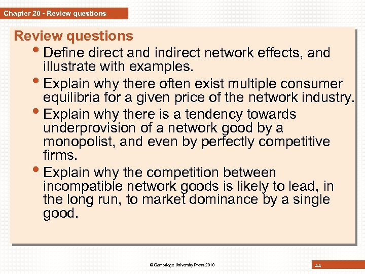 Chapter 20 - Review questions • Define direct and indirect network effects, and illustrate