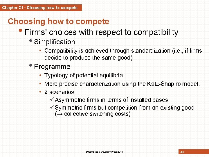 Chapter 21 - Choosing how to compete • Firms' choices with respect to compatibility