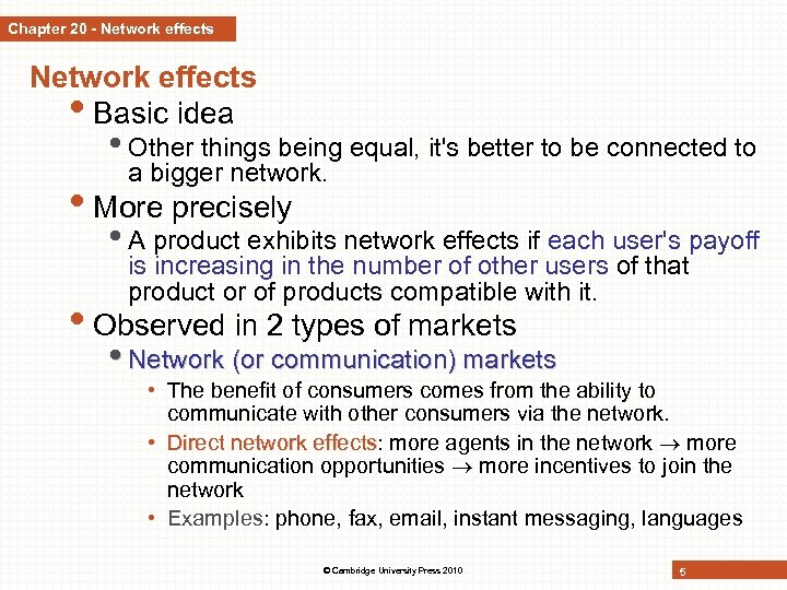 Chapter 20 - Network effects • Basic idea • Other things being equal, it's