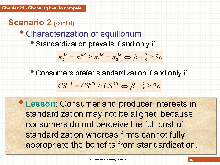 Chapter 21 - Choosing how to compete Scenario 2 (cont'd) • Characterization of equilibrium