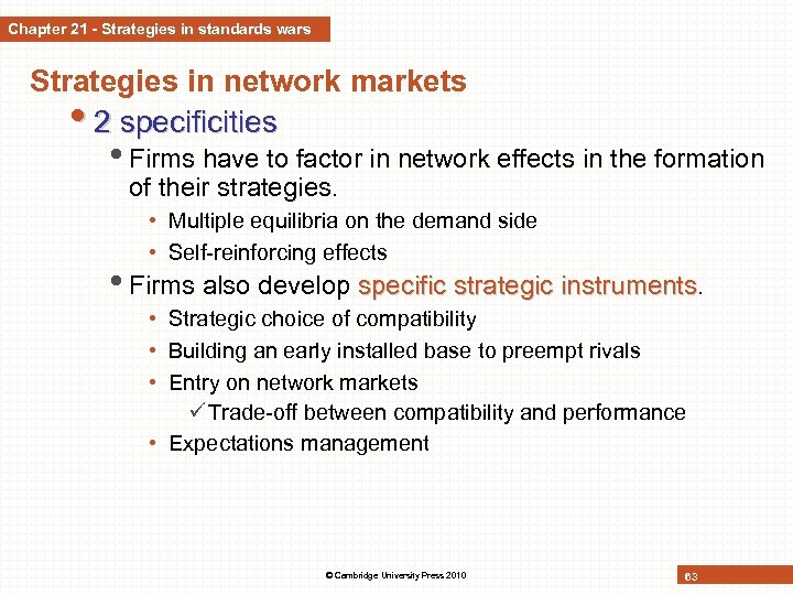 Chapter 21 - Strategies in standards wars Strategies in network markets • 2 specificities