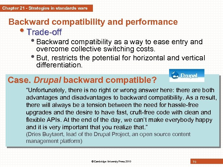 Chapter 21 - Strategies in standards wars Backward compatibility and performance • Trade-off •