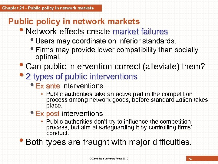 Chapter 21 - Public policy in network markets • Network effects create market failures
