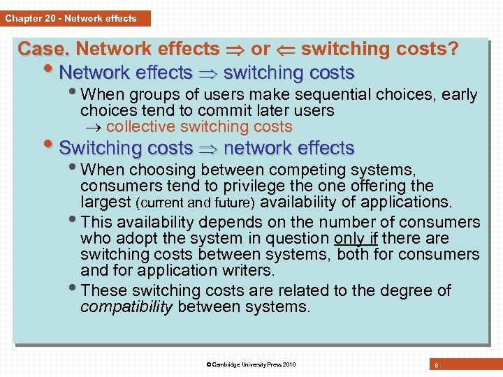 Chapter 20 - Network effects Case. Network effects or switching costs? • Network effects