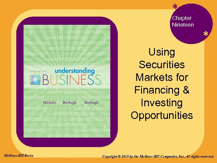 * Chapter Nineteen * Using Securities Markets for Financing & Investing Opportunities Mc. Graw-Hill/Irwin