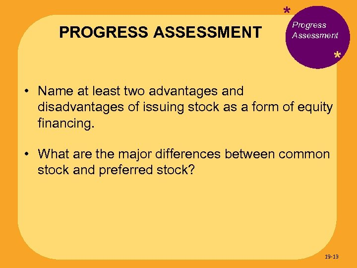 PROGRESS ASSESSMENT * Progress Assessment * • Name at least two advantages and disadvantages