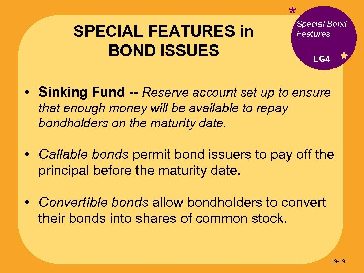 SPECIAL FEATURES in BOND ISSUES *Special Bond Features * LG 4 • Sinking Fund