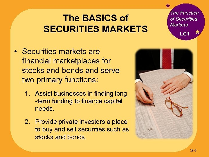 The BASICS of SECURITIES MARKETS *The Function of Securities Markets LG 1 * •