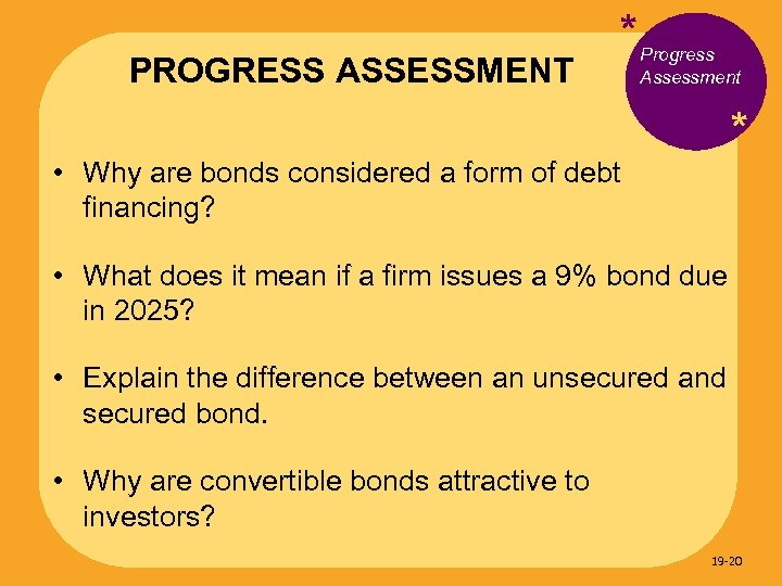 PROGRESS ASSESSMENT * Progress Assessment * • Why are bonds considered a form of