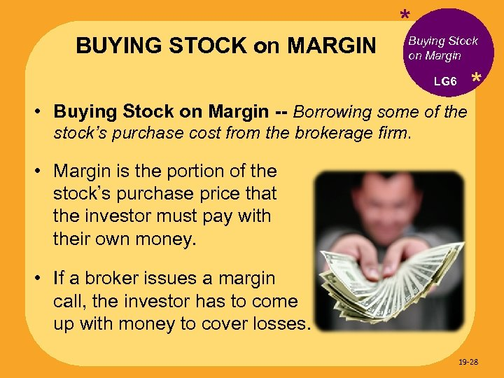 BUYING STOCK on MARGIN * Buying Stock on Margin * LG 6 • Buying