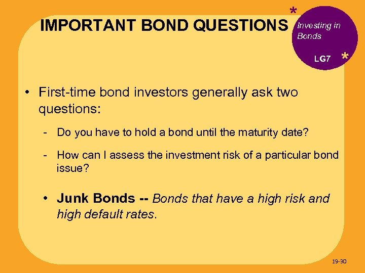 *Investing in IMPORTANT BOND QUESTIONS Bonds * LG 7 • First-time bond investors generally