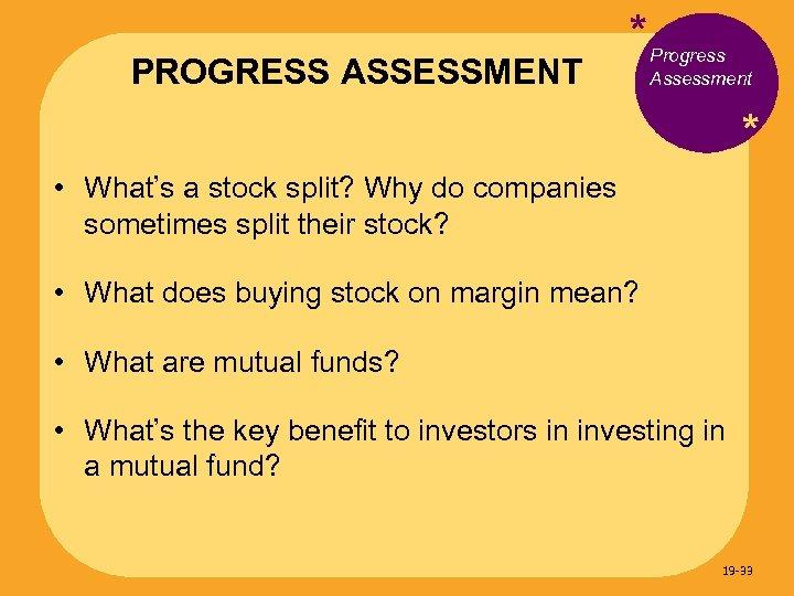 PROGRESS ASSESSMENT * Progress Assessment * • What's a stock split? Why do companies