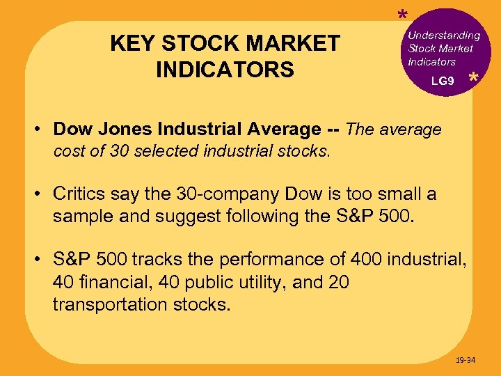 KEY STOCK MARKET INDICATORS * Understanding Stock Market Indicators * LG 9 • Dow