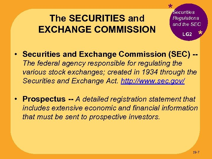 The SECURITIES and EXCHANGE COMMISSION *Securities Regulations and the SEC * LG 2 •
