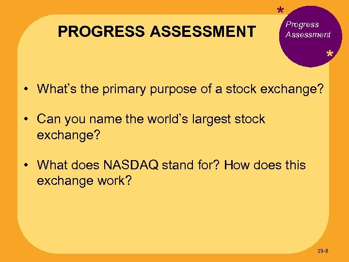 PROGRESS ASSESSMENT * Progress Assessment * • What's the primary purpose of a stock