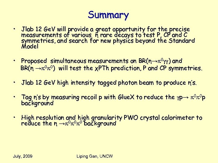 Summary • Jlab 12 Ge. V will provide a great opportunity for the precise