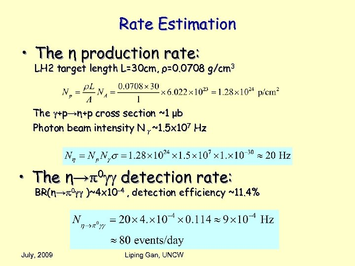 Rate Estimation • The η production rate: LH 2 target length L=30 cm, ρ=0.