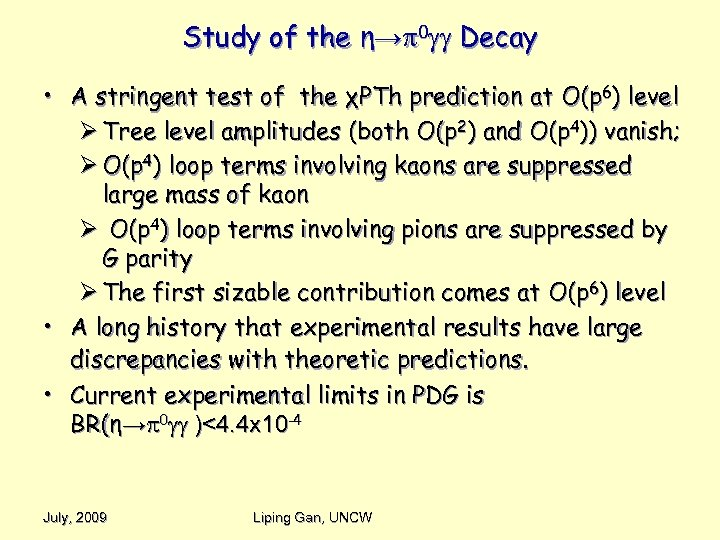 Study of the η→ 0 Decay • A stringent test of the χPTh prediction