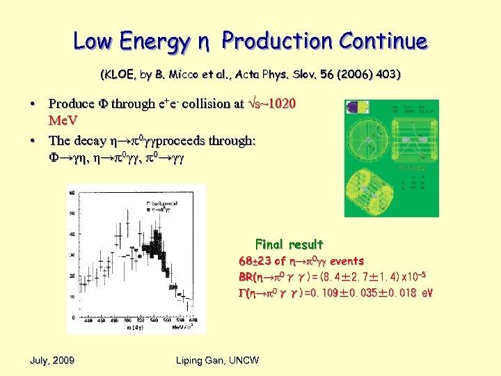 Low Energy η Production Continue (KLOE, by B. Micco et al. , Acta Phys.