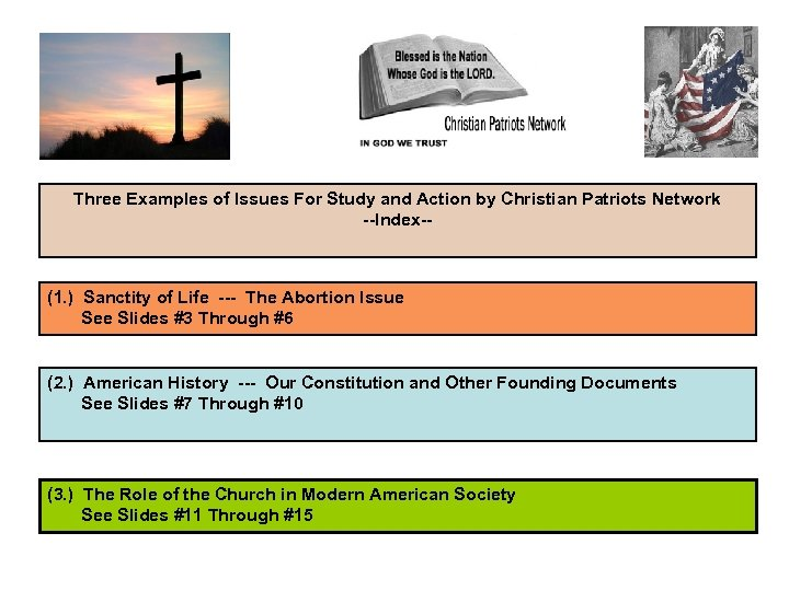 Three Examples of Issues For Study and Action by Christian Patriots Network --Index-- (1.