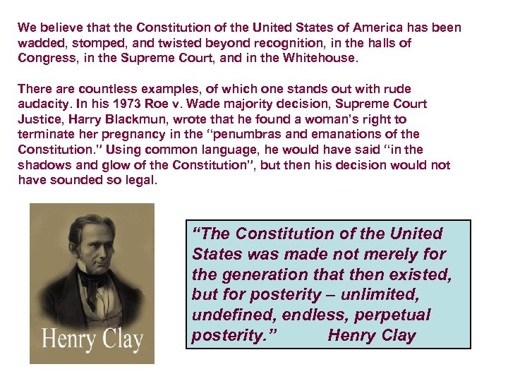 We believe that the Constitution of the United States of America has been wadded,