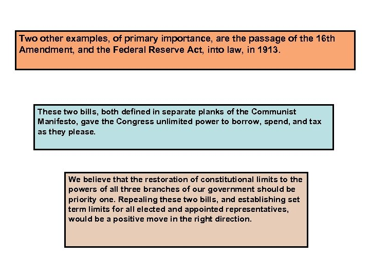 Two other examples, of primary importance, are the passage of the 16 th Amendment,