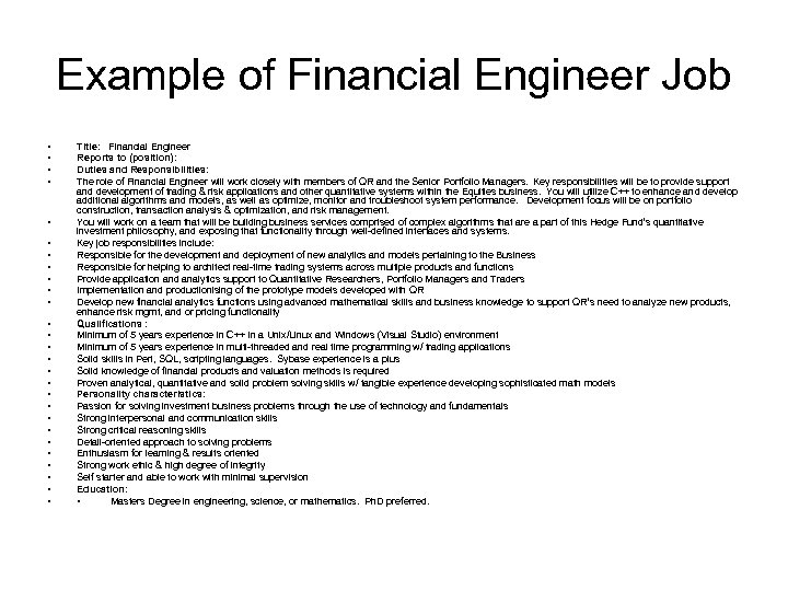 Example of Financial Engineer Job • • • • • • • Title: Financial