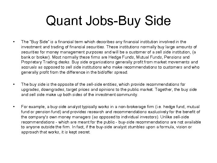 """Quant Jobs-Buy Side • The """"Buy Side"""" is a financial term which describes any"""