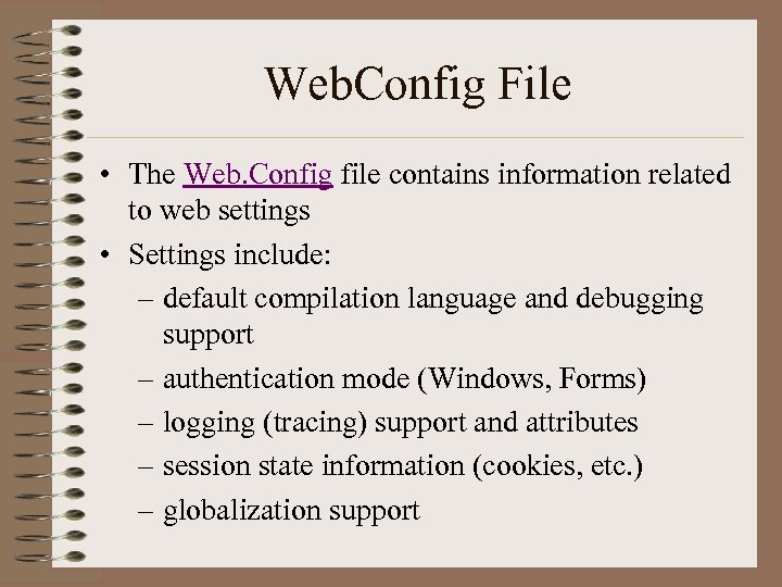 Web. Config File • The Web. Config file contains information related to web settings